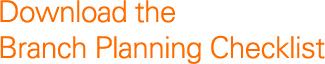 Download the Branch Planning Checklist